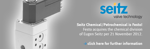 Seitz Chemical/Petrochemical is Festo! Festo acquires the chemical division of Eugen Seitz per 21 November 2012. click here for more information